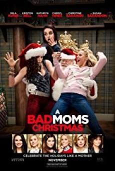 A Bad Moms Christmas คริสต์มาสป่วน แก๊งค์แม่ชวนคึก